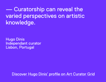 Hugo Dinis quote on Art Curator Grid