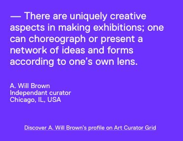 Quote from curator A. Will Brown